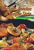 Raclette, Fondue & Hei¯er Stein