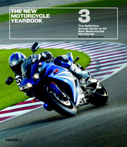 The New Motorcycle Yearbook 3: The Definitive Annual Guide to All New Motorcycles Worldwide