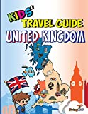 Kids' Travel Guide - United Kingdom: The Fun Way to Discover the United Kingdom - Especially for Kids (Kids' Travel Guide Series)