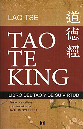 Tao Te King: Libro del tao y de su virtud (Spanish Edition)