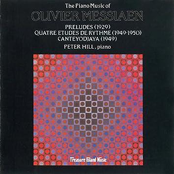 The Piano Music of Olivier Messiaen: Preludes, Quatre Etudes De Rythme, Canteyodjaya