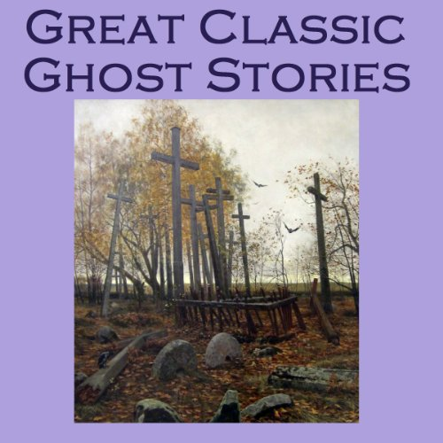 Great Classic Ghost Stories audiobook cover art