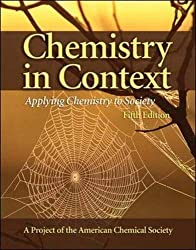 Chemistry in Context: Applying Chemistry To Society: American Chemical Society