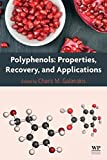 Polyphenols: Properties, Recovery, and Applications...