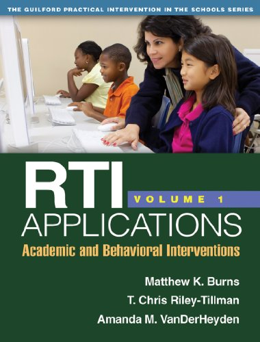 RTI Applications, Volume 1: Academic and Behavioral Interventions (The Guilford Practical Intervention in the...