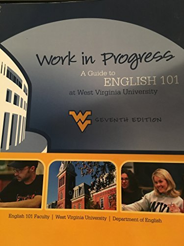 Work in Progress: A Guide to English 101 at West Virginia University