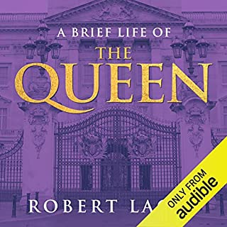 A Brief Life of the Queen                   By:                                                                                                                                 Robert Lacey                               Narrated by:                                                                                                                                 Charlotte Strevens                      Length: 4 hrs and 23 mins     2 ratings     Overall 4.5