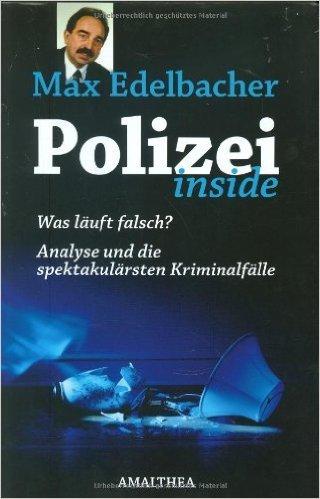 Polizei Inside: Was läuft falsch? Analyse und die spektakulärsten Kriminalfälle ( 1. Juni 2008 )