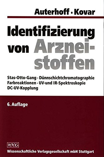 Identifizierung von Arzneistoffen: Stas-Otto-Gang, Dünnschichtchromatographie, Farbreaktionen, UV- und IR-Spektroskopie, DC-UV-Kopplung