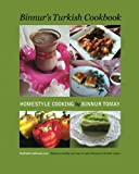 Binnur s Turkish Cookbook: Turkishcookbook.Com - Delicious, Healthy And Easy-To-Make Ottoman & Turkish Recipes
