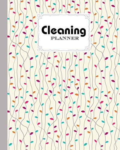 """Cleaning Planner: House Cleaning Planner Leaves Cover, Daily Cleaning Schedule and Checklist, floral pattern, Cleaning Routine, Home Cleaning, ... Cleaning Checklist   120 Pages, Size 8"""" x 10"""""""