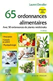 65 ordonnances alimentaires - Avec 50 ordonnances de plantes médicinales