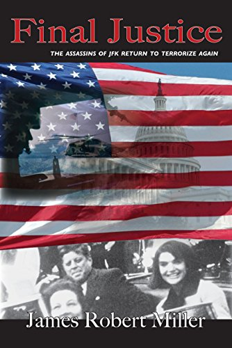 Final Justice: The Assassins of JFK Return to Terrorize Again (English Edition)