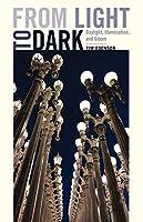 From Light to Dark: Daylight, Illumination, and Gloom