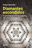 Diamantes Escondidos; 11 Historias de jóvenes y adultos con altas Capacidades: 110505 (Parenting)