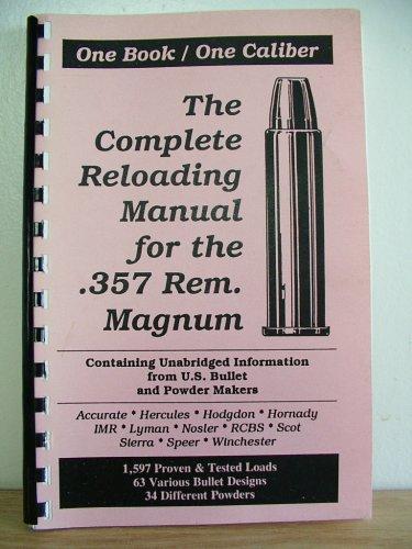 Loadbooks USA, Inc. The Complete Reloading Book Manual for .357 Magnum, 357MAGNUM
