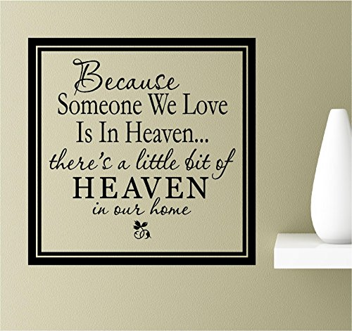 Because Someone we Love is in Heaven. There's a Little bit of Heaven in Our Home Vinyl Wall Art Inspirational Quotes Decal Sticker