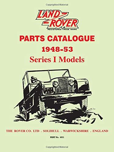 Land Rover Parts Catalogue 1948-53 Series 1 Models: Land Rover Parts Catalogue 1948-53 Series 1 Models (Official Parts Catalogue S.)