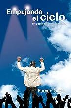 Empujando el Cielo: Felicidad y éxito sueños imposibles (Spanish Edition)