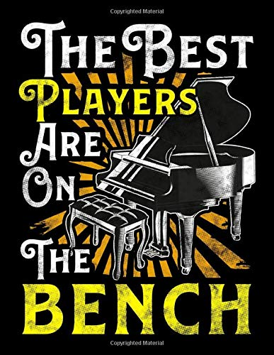 """The Best Players Are On The Bench: The Best Players Are On The Bench Piano Pun Concert Pianist Blank Comic Book Notebook - Kid's Storyboarding (120 ... 11"""") Draw Your Own Graphic Novel Anime Manga"""