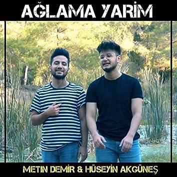 Ağlama Yarim (feat. Hüseyin Akgüneş)