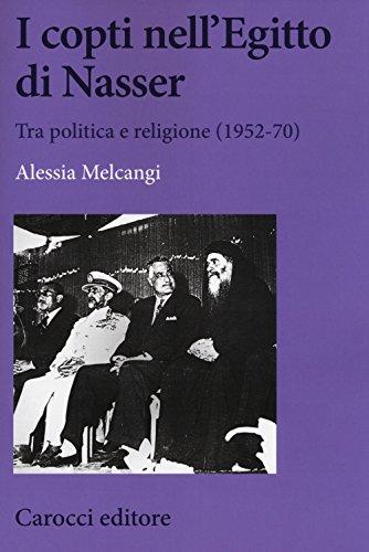 I copti nell'Egitto di Nasser. Tra politica e religione (1952-70)