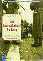 Les Administrateurs du Reich. La Suisse et la Disparition des biens des victimes du nazisme de Beat Balzli