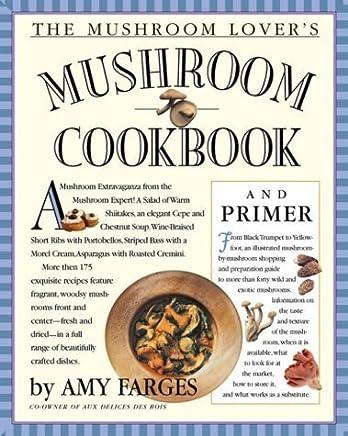 The Mushroom Lovers Mushroom Cookbook and Primer by Christopher Styler (2000-09-11)