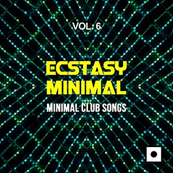Ecstasy Minimal, Vol. 6 (Minimal Club Songs)