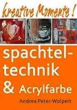 Acryle Spachteltechnik - Kreative Momente