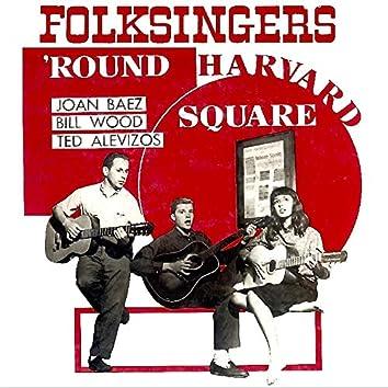 Folksingers 'Round Harvard Square (Remastered)