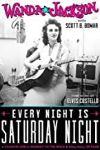 Every Night Is Saturday Night: A Country Girl's Journey To The Rock & Roll Hall of Fame