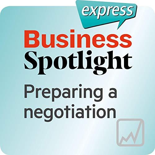 Business Spotlight express - Kompetenzen: Wortschatz-Training Business-Englisch - Eine Verhandlung vorbereiten Titelbild
