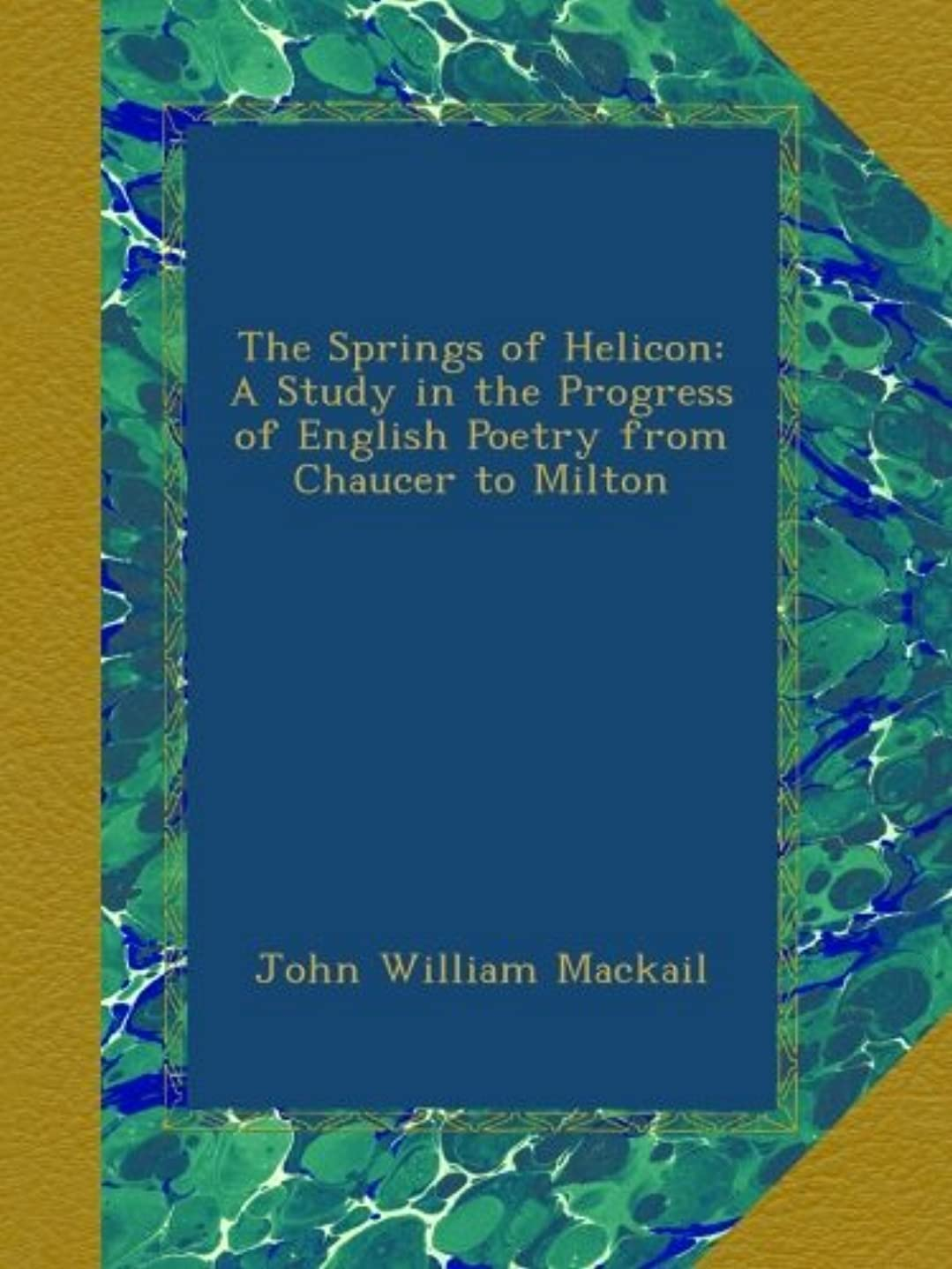 こどもの日ベテランマウントバンクThe Springs of Helicon: A Study in the Progress of English Poetry from Chaucer to Milton