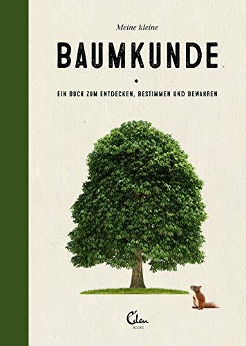 Meine kleine Baumkunde: Ein Buch zum Entdecken, Bestimmen und Bewahren – Der perfekte Begleiter für Wald und Natur