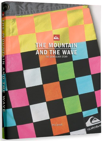 The Mountain and the Wave: The Quiksilver Story