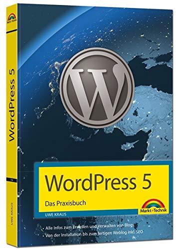 WordPress 5 - Das Praxisbuch: Für Einsteiger und Fortgeschrittene:...