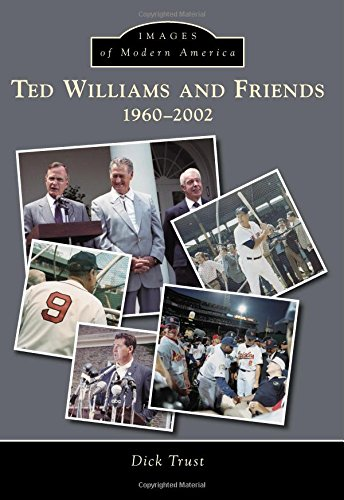 Ted Williams and Friends:: 1960-2002 (Images of Modern America)