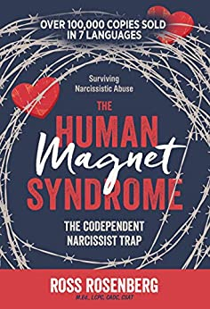 The Human Magnet Syndrome: The Codependent Narcissist Trap by [Ross Rosenberg, M.Ed., LCPC, CADC, CSAT]