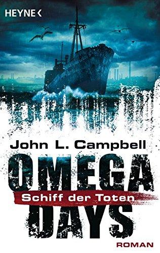 Buchseite und Rezensionen zu 'Omega Days - Schiff der Toten: Roman' von John L. Campbell