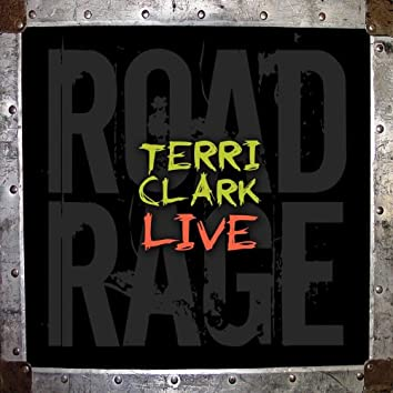 Terri Clark Live: Road Rage