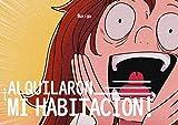 ¡ALQUILARON MI HABITACIÓN!