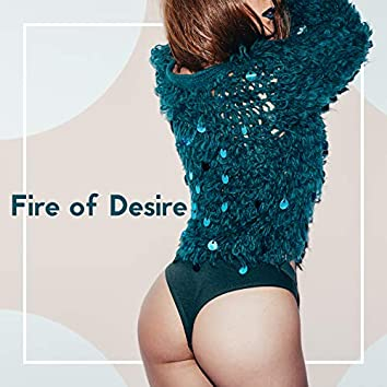 Fire of Desire – Spicy and Erotic Jazz Music Collection for Lovers