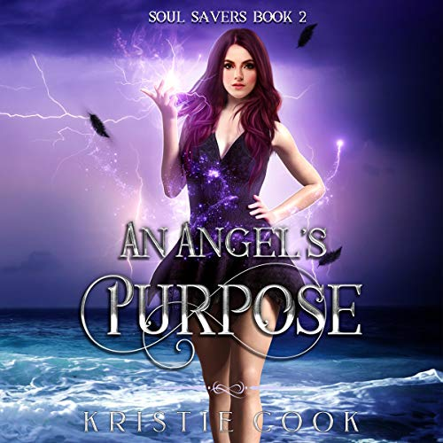 An Angel's Purpose Audiobook By Kristie Cook cover art
