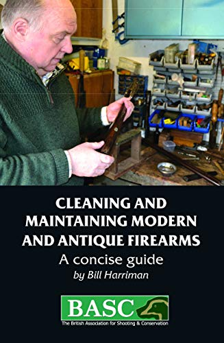 Compare Textbook Prices for Cleaning and Maintaining Modern and Antique Firearms: A concise guide Basc Handbook Concise Edition ISBN 9781846892776 by Harriman, Bill