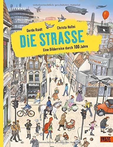 Die Straße: Eine Bilderreise durch 100 Jahre. Vierfarbiges Bilderbuch