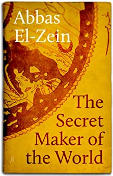 The Secret Maker of the World: Stories by [Abbas El-Zein]