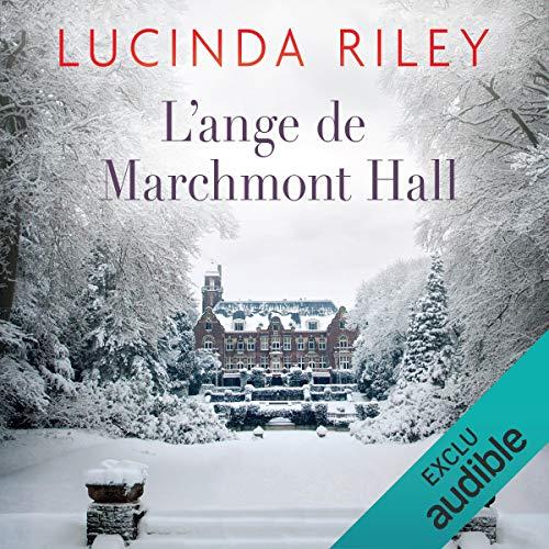 L'ange de Marchmont Hall                   De :                                                                                                                                 Lucinda Riley                               Lu par :                                                                                                                                 Ana Piévic                      Durée : 14 h et 1 min     143 notations     Global 4,5