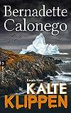 Kalte Klippen: Kanada-Krimi  von Bernadette Calonego