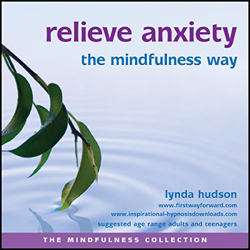 Relieve Anxiety the Mindfulness Way audiobook cover art
